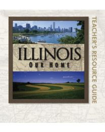 Illinois, Our Home Teacher Resource Guide