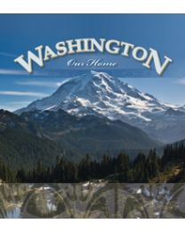 Washington, Our Home Student Edition