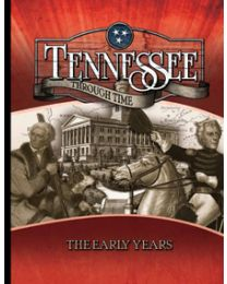 Tennessee Through Time: The Early Years Student Edition 2014
