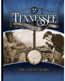 Tennessee Through Time: The Later Years Student Edition 2014