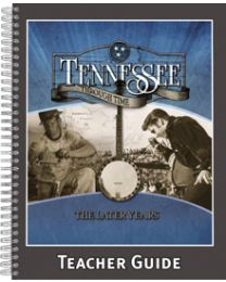 Tennessee Through Time: The Later Years Teacher Guide 2014