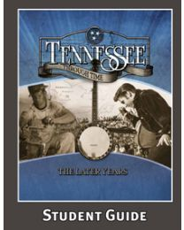 Tennessee Through Time: The Later Years Student Guide 2014