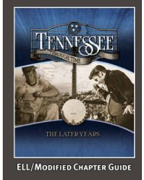 Tennessee Through Time: The Later Years ELL/Modified Chapter Guide 2014
