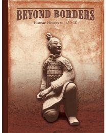 Beyond Borders: Human History to 1450 CE Student Edition