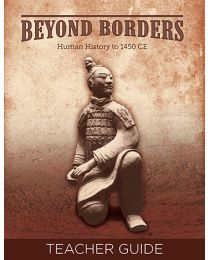 Beyond Borders: Human History to 1450 CE Teacher Guide
