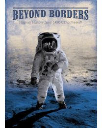 Beyond Borders: Human History from 1450 CE to Present Student Edition