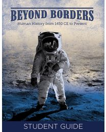 Beyond Borders: Human History from 1450 CE to Present Student Guide