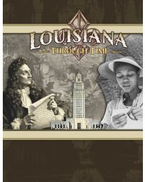 Louisiana Through Time (2017) Student Edition