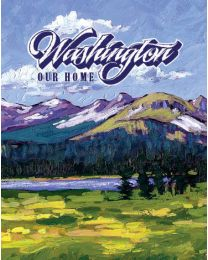 Washington, Our Home, Student Edition, Second Edition