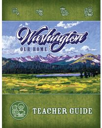Washington, Our Home, Second Edition, Teacher Guide 2018