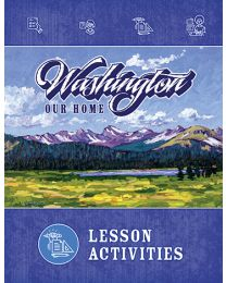Washington, Our Home, Second Edition, Lesson Activities 2018