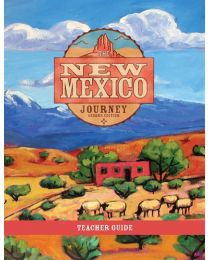 The New Mexico Journey Teacher Guide, Second Edition 2017