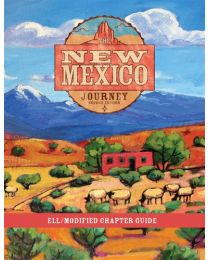The New Mexico Journey ELL/Modified Chapter Guide, Second Edition 2017
