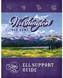 Washington, Our Home ELL Support Guide, Second Edition 2018