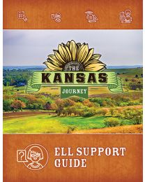 The Kansas Journey, Second Edition 2018 ELL Support Guide